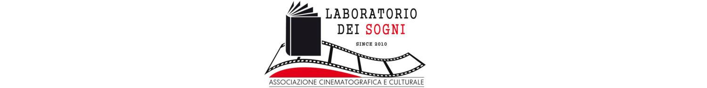 """Associazione Cinematografica e Culturale """"Laboratorio dei Sogni"""", Festival cinematografici e dei cortometraggi, concorsi di poesia, concorsi di fotografiche, shortmovies and cortometraje"""